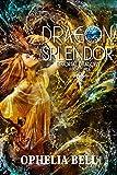 Dragon Splendor (Immortal Dragons Book 3)