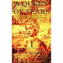 A Queen of Tears Vol.1 (of 2) (Illustrations): Caroline Matilda, Queen of Denmark and Norway and Princess of Great Britain and Ireland (A Queen of Tears Series) (English Edition)