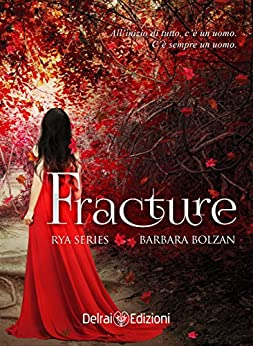 Fracture : Rya Series (vol. 1) di [Barbara Bolzan]