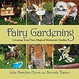 Fairy Gardening by Julie Bawden-Davis (6-Mar-2013) Paperback