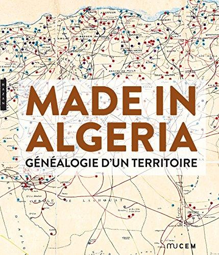 Made in Algeria. Généalogie d'un territoire