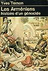 Les Arméniens, histoire d'un génocide par Ternon