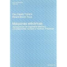 Máquinas eléctricas: Aplicaciones de ingeniería eléctrica a instalaciones navales y marinas. Prácticas. (Aula Politècnica)