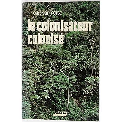 Le Colonisateur colonisé (Des Causes et des hommes)