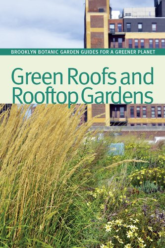 Green Roofs and Rooftop Gardens (Brooklyn Botanic Garden All-region Guide)