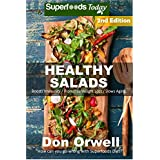 Healthy Salads: Over 130 Quick & Easy Gluten Free Low Cholesterol Whole Foods Recipes full of Antioxidants & Phytochemicals (Natural Weight Loss Transformation Book 205) (English Edition)