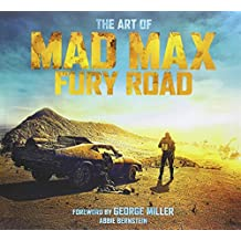 The Art of Mad Max: Fury Road.