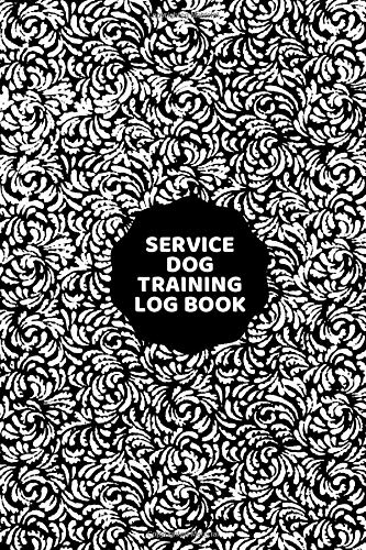 Service Dog Training Log Book: Train Your Pet, Keep A Record of Training Details, Trainers Template Note Logbook Sheet Notebook. A Perfect Gift for ... with 120 pages. (Dog Care Logs, Band 46)