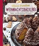 Meine kreative Weihnachtsbäckerei: Backen - vom Plätzchen bis zur Wintertorte
