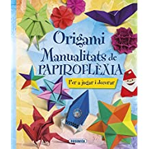 Origami. Manualitats de papiroflèxia (100 Manualitats)