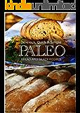 Delicious, Quick & Simple - Paleo Bread and Snack Recipes (English Edition)