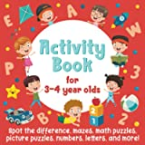 Activity Book For 3-4 Year Olds: Spot The Difference, Mazes, Math Puzzles, Picture Puzzles, Numbers, Letters, and More…