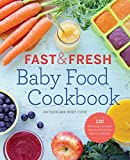 Fast & Fresh Baby Food: 120 Ridiculously Simple and Naturally Wholesome Baby Food Recipes