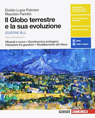 Il globo terrestre e la sua evoluzione. Minerali e rocce. Con Earth science in english. Ediz. blu. Per le Scuole superiori. Con Contenuto digitale (fornito elettronicamente)