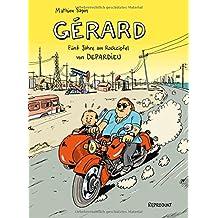 Gérard. Fünf Jahre am Rockzipfel von Depardieu