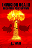 INVASION USA (Book 3) - The Battle For Survival!