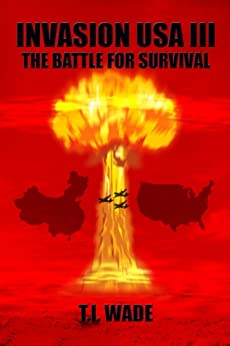 INVASION USA (Book 3) - The Battle For Survival! by [WADE, T. I.]