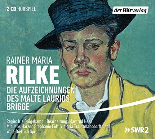 Die Aufzeichungen des Malte Laurids Brigge (Rainer Maria Rilke) SWR 2015 / der hörverlag 2016