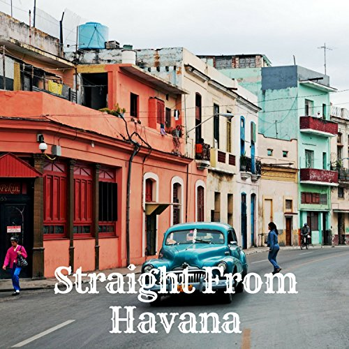 Straight From Havana