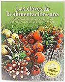 Las claves de la alimentación sana, alimentos , vitaminas y minerales que mejoran tu salud y cuidan