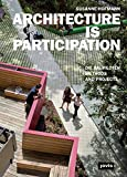 ARCHITECTURE IS PARTICIPATION: Die Baupiloten–Methods and Projects