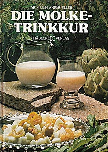 Die Molke - Trinkkur. Kostpläne und Rezepte