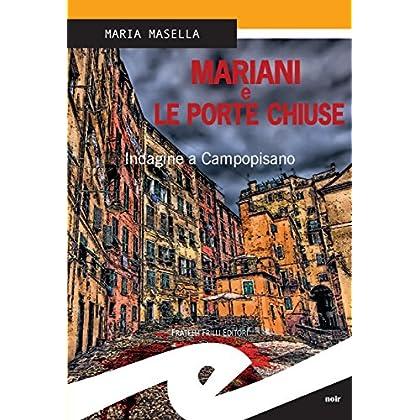Mariani E Le Porte Chiuse. Indagine A Campopisano