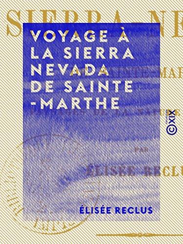 Voyage à la Sierra Nevada de Sainte-Marthe: Paysage de la nature tropicale (French Edition)