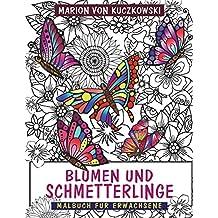 Schmetterlinge und Blumen: Malbuch für Erwachsene