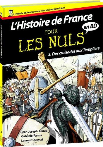 Histoire de France en BD Pour les Nuls - Tome 3 : Des croisades aux Templiers (03)
