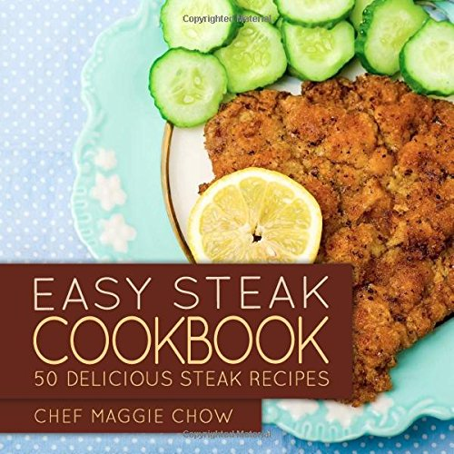 Easy Steak Cookbook: 50 Delicious Steak Recipes