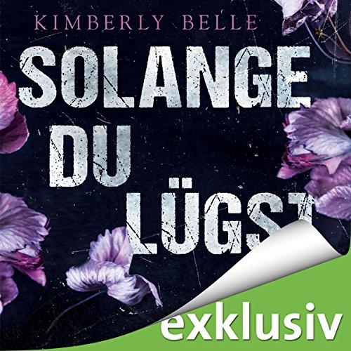 Buchseite und Rezensionen zu 'Solange du lügst' von Kimberly Belle