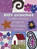 201 Crochet Motifs, Blocks Patterns and Ideas