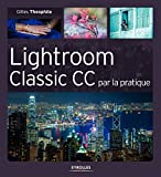 Lightroom Classic CC par la pratique...