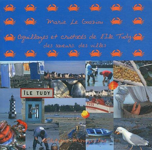 Coquillages et crustacés de l'Ile Tudy : Des saveurs, des villes par Marie Le Goaziou