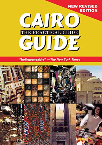 Cairo: The Practical Guide. New Revised Edition