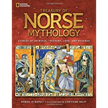 Treasury of Norse Mythology: Stories of Intrigue, Trickery, Love, and Revenge