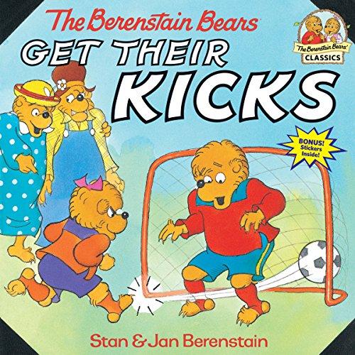 The Berenstain Bears Get Their Kicks (First Time Books)