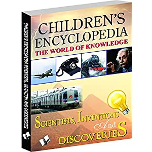 Children's Encyclopedia – Scientists, Inventions And Discoveries: Familiarises Children with Important Inventions and Discoveries