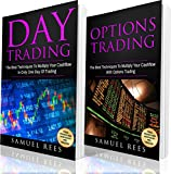 OPTIONS TRADING: Options Trading + Day Trading 2 books in 1: The Best Techniques To Get Quickly Started and Make Immediate Cash With Options and Day Trading