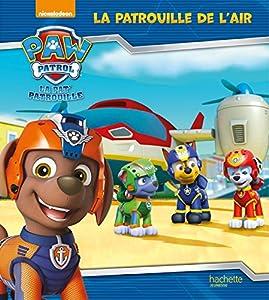 """Afficher """"Pat'Patrouille (La) La Patrouille de l'air"""""""