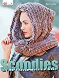Scoodies: Stylische Kapuzenschals stricken