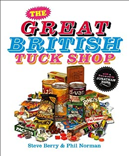 The Great British Tuck Shop by [Berry, Steve, Norman, Phil]