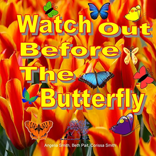 (Watch Out Before The Butterfly (Bright))
