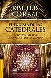 El enigma de las catedrales: Mitos y misterios de la arquitectura gótica (Divulgación)