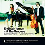 Englisch lernen mit The Grooves - Business World/Classic Grooves (Premium Edutainment)
