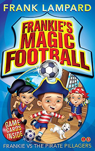 Frankie's Magic Football: 01 Frankie vs The Pirate Pillagers