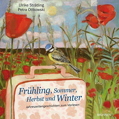 Frühling, Sommer, Herbst und Winter: Jahreszeitengeschichten zum Vorlesen für Menschen mit Demenz