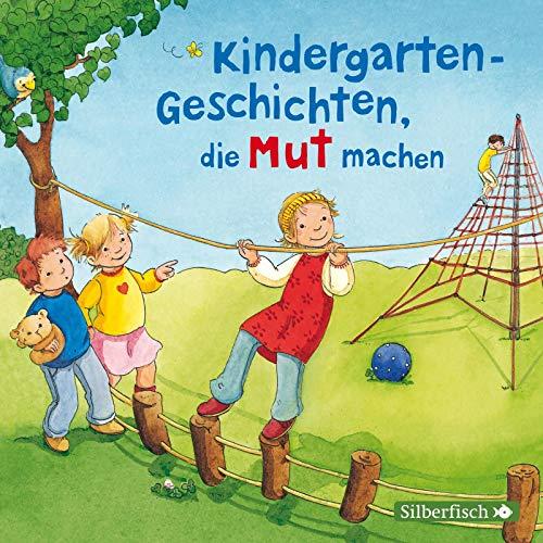 Kindergarten-Geschichten, die Mut machen: 1 CD - Audio-bücher - Bildungs
