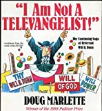I Am Not a Televangelist!: The Continuing Saga of Reverend Will B. Dunn by Doug Marlette (1988-09-02)